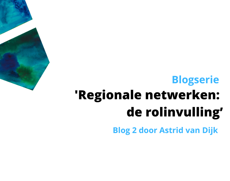 Blogserie Regionale netwerken en Corona - Blog 2:  De rolinvulling