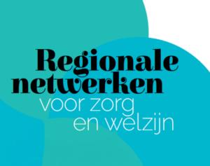 Regionale netwerken voor zorg en welzijn